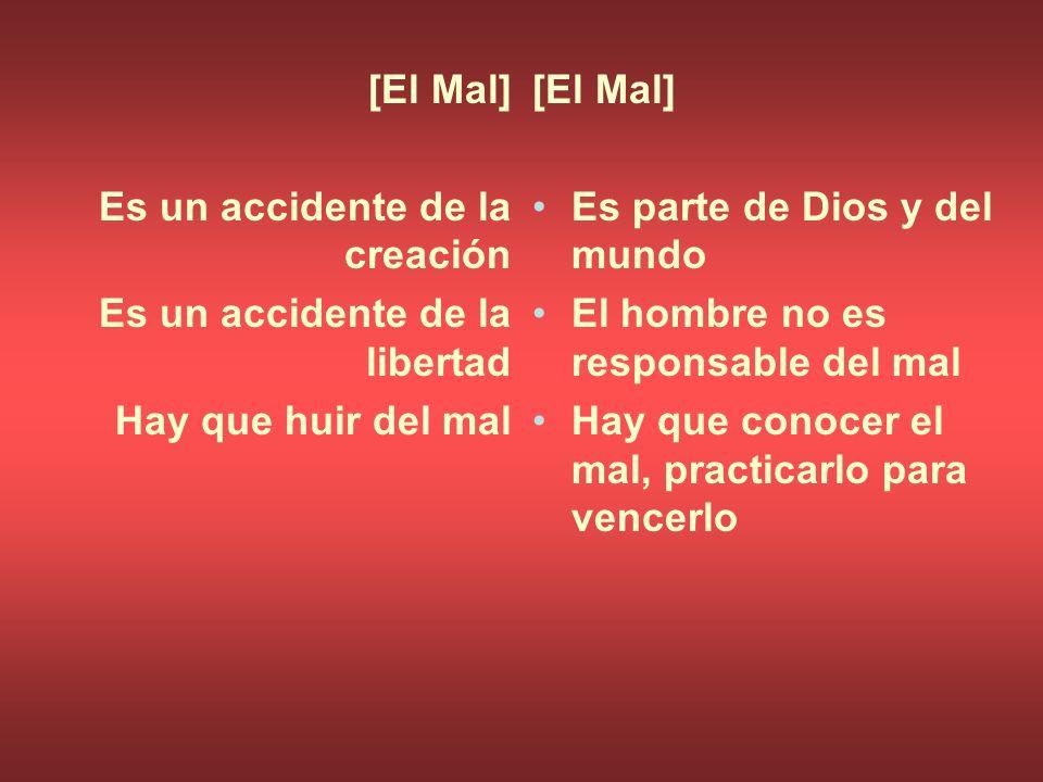 [El Mal] Es un accidente de la creación. Es un accidente de la libertad. Hay que huir del mal. [El Mal]